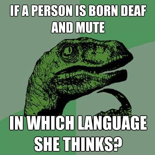 If A Person Is Born Deaf And Mute In Which Language She Thinks