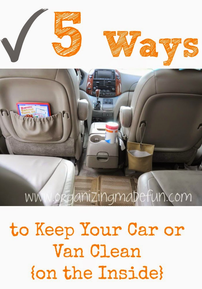5 Ways To Keep Your Car Or Van Clean On The Inside Organizing Made Fun 5 Ways To Keep Your