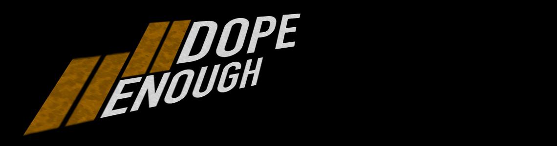 DopeEnough