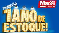 Promoção 1 Ano de Estoque Maxxi Atacado www.promocao1anodeestoque.com.br