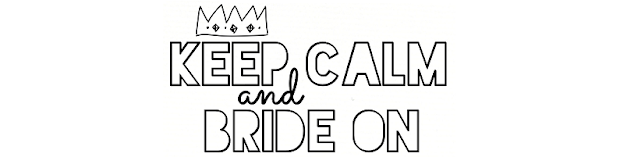 KEEP CALM and BRIDE ON