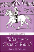 Andrea Carter's Tales from the Circle C Ranch by Susan K. Marlow