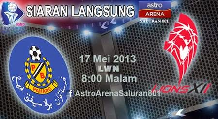 Live Streaming Pahang VS Lions XII 17 Mei 2013 Liga Super