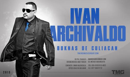 Los Buknas De Culiacan - Ivan Archivaldo (Corridos Alterados 2012)