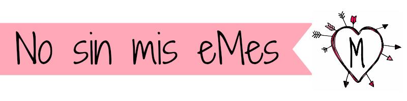 No sin mis eMes