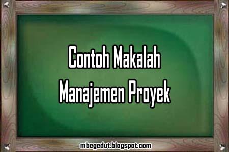 contoh makalah, makalah manajemen, manajemen proyek