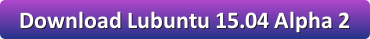 http://cdimage.ubuntu.com/lubuntu/releases/vivid/alpha-2/