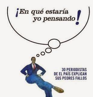 30 periodistas de El País desgranan sus peores errores en el ejercicio de la profesión