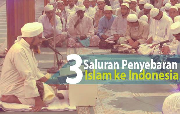 Selain lantaran didukung oleh ajarannya yang dinilai sesuai dengan kepribadian bangsa Indon 3 Saluran Penyebaran Islam Di Indonesia