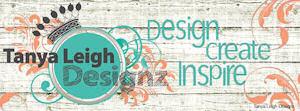I design for Tanya Leigh Designz