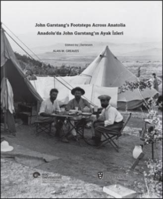 Anadolu' da John Garstang' ın Ayak İzleri