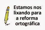 Selo Dane-se a Reforma Ortográfica!