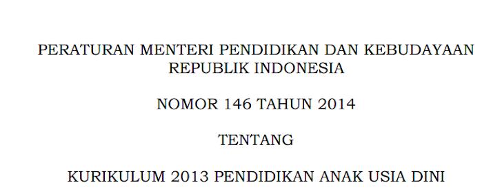 Permendikbud Nomor 146 Tahun 2014 Tentang Kurikulum 2013 PAUD