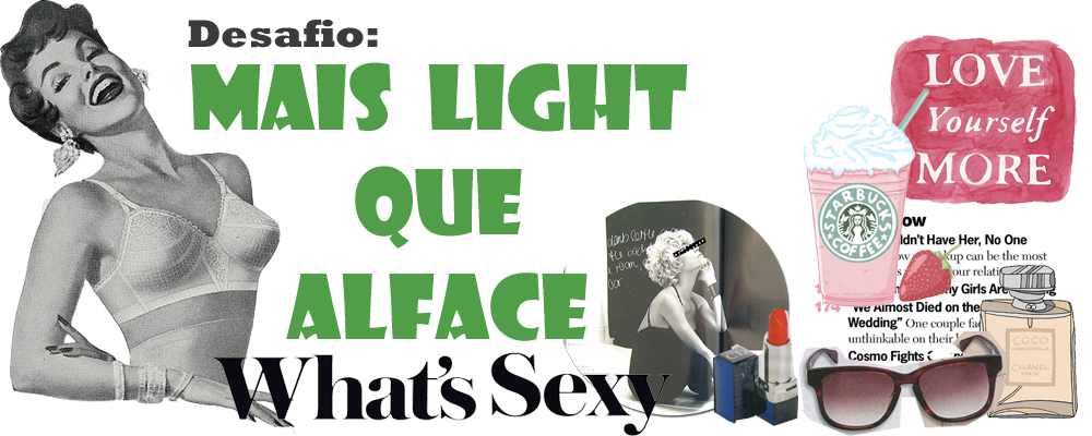 Desafio: Mais Light que alface