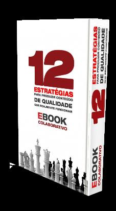 E-book Grátis: 12 Estratégias para Produzir Conteúdo de Qualidade