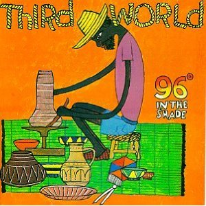 Thrid World - 96 Degrees In The Shade (Reggae)