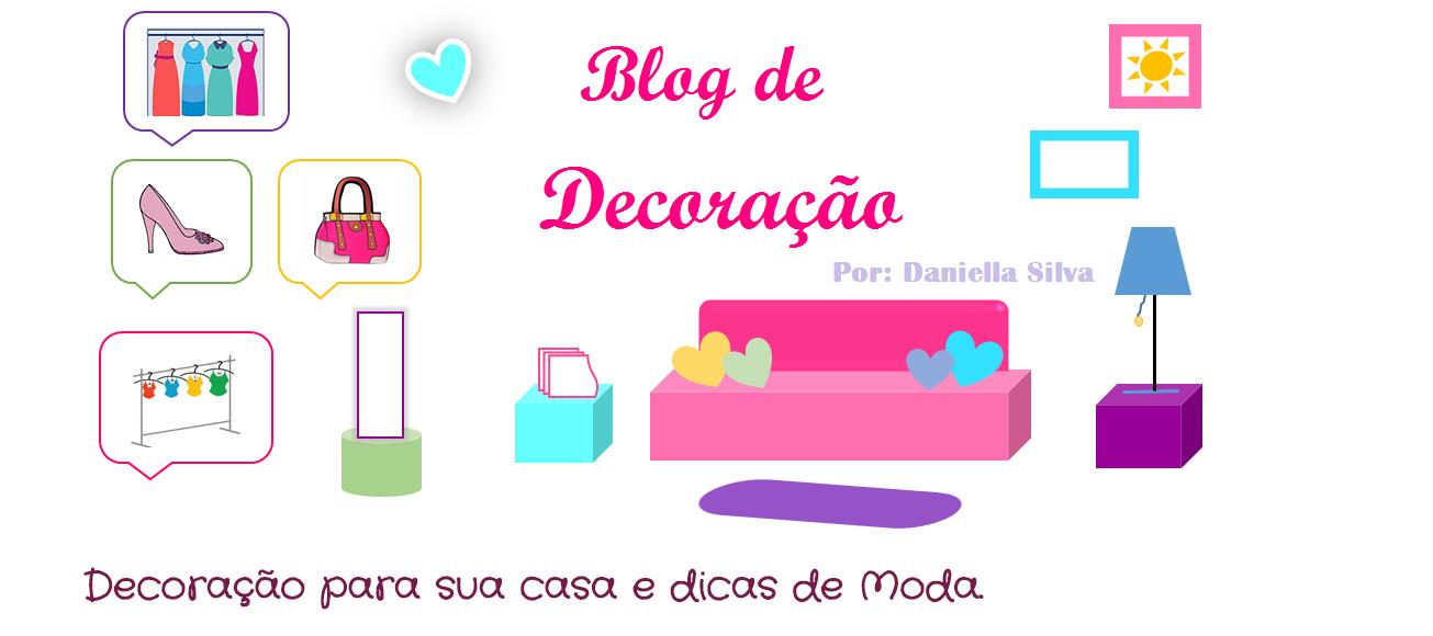 Blog de Decoração: por Daniella Silva