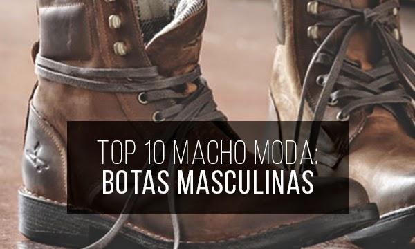 Macho Moda - Blog de Moda Masculina  TOP 10  Botas Masculinas pra ... 1967948d3bb0a