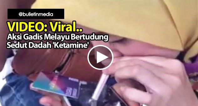 VIDEO Viral Aksi Gadis Melayu Bertudung Sedut Dadah Ketamine