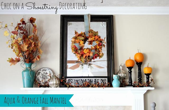 Fall Mantel, Aqua & Orange by Chic on a Shoestring Decorating