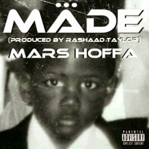 MARS HOFFA | MADE (PRODUCED BY RASHAAD TAYLOR)