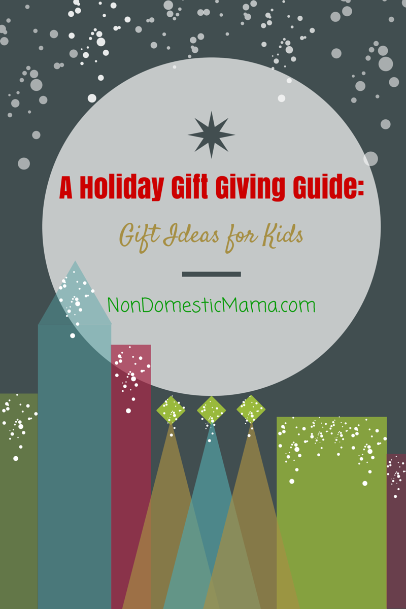 A Holiday Gift Giving Guide: Gift Ideas for Kids #christmas #gift