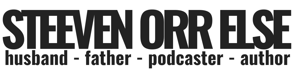 The Steeven Orr Else Podcast