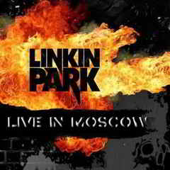 Download Baixar Show Linkin Park: Live in Moscou