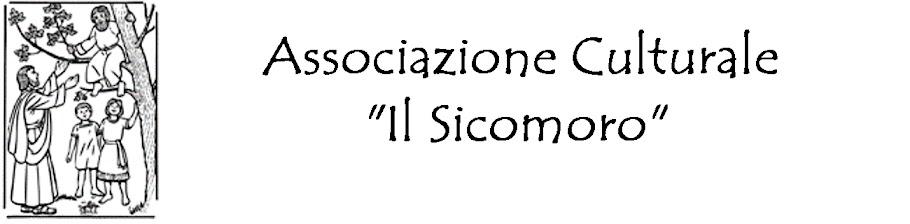 """ASSOCIAZIONE CULTURALE """"Il SICOMORO"""""""