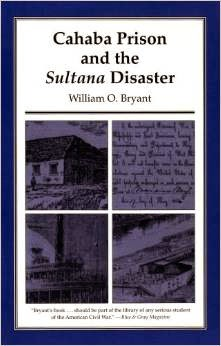 http://www.barnesandnoble.com/w/cahaba-prison-and-the-sultana-disaster-william-o-bryant/1100928352?ean=9780817311339