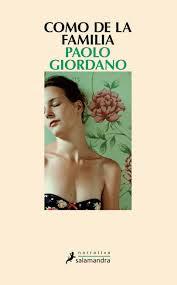 """""""Como en familia"""" - Paolo Giordano"""