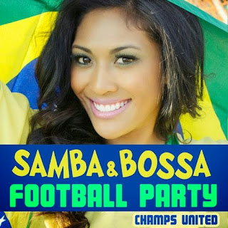 Baixar CD Champs United – Samba and Bossa Football Party (2014) Download