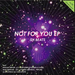SH BEATS 「NOT FOR YOU EP」