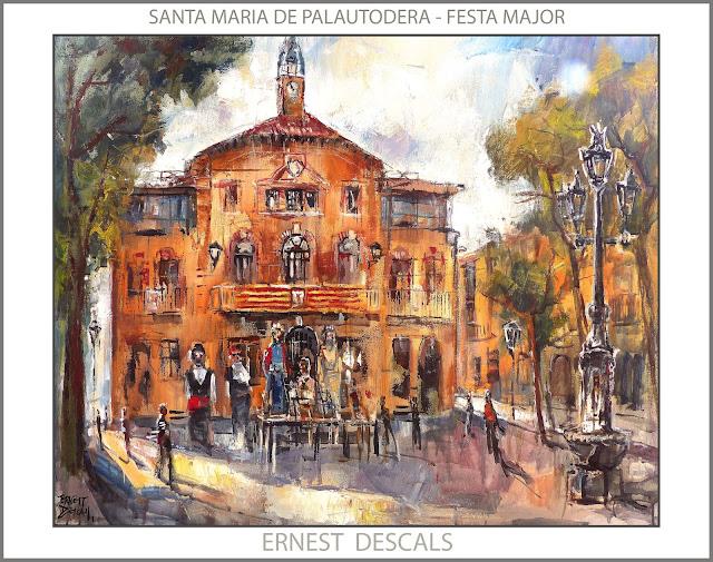 SANTA MARIA DE PALAUTORDERA-PINTURA-FESTA MAJOR-GEGANTS-AJUNTAMENT-PAISATGES-PINTURES-PINTOR-ERNEST DESCALS-
