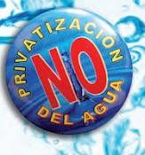 NO A LA PRIVATIZACION DEL AGUA