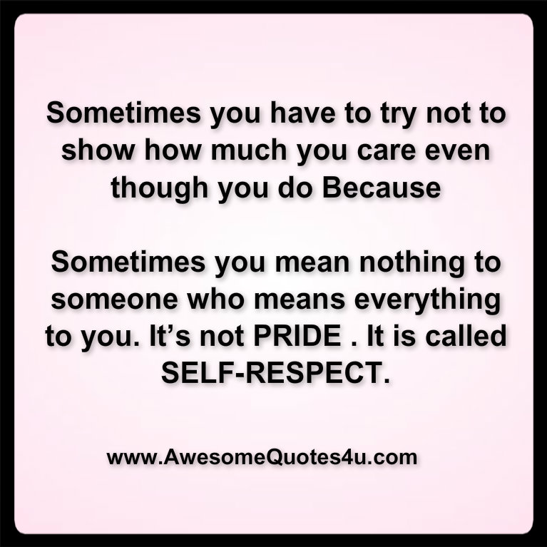 Awesome Quotes: Sometimes It's Your SELF~ RESPECT That ...