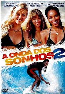 Filme Poster A Onda dos Sonhos 2 DVDRip XviD Dual Áudio & RMVB Dublado