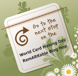 Next Stop on the World Card Making Day RemARKable Blog Tour
