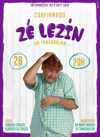 Dia 28 de Julho tem Zé Lezin em Tangará.