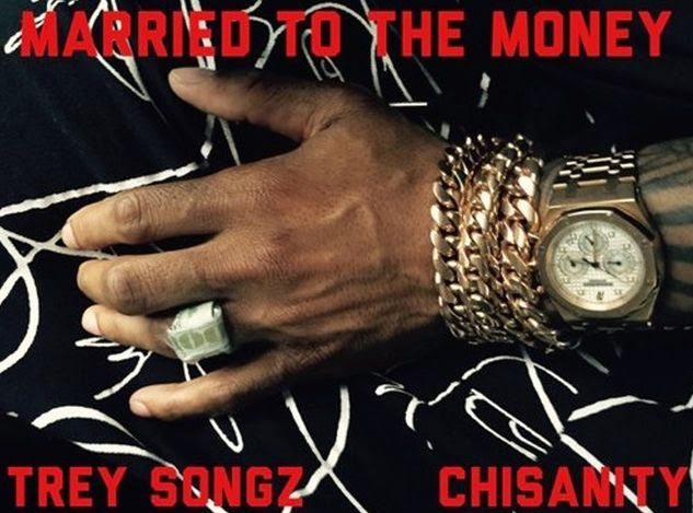 Trey Songz Feat. Chisanity – Married To The Money (Lyrics)