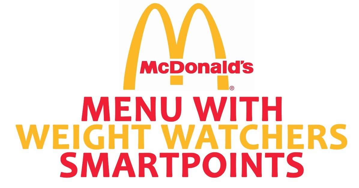 mcdonald s menu with weight watchers smartpoints weight watchers recipes. Black Bedroom Furniture Sets. Home Design Ideas