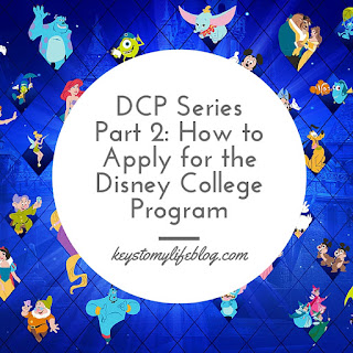 DCP Series Part 2: How to Apply for the Disney College Program | Keys to My Life