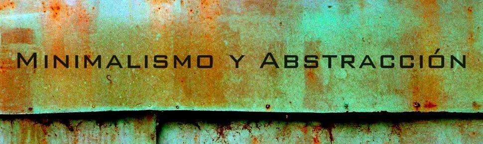 Minimalismo y Abstracción