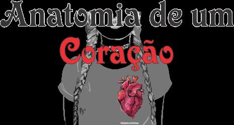 Anatomia de um Coração