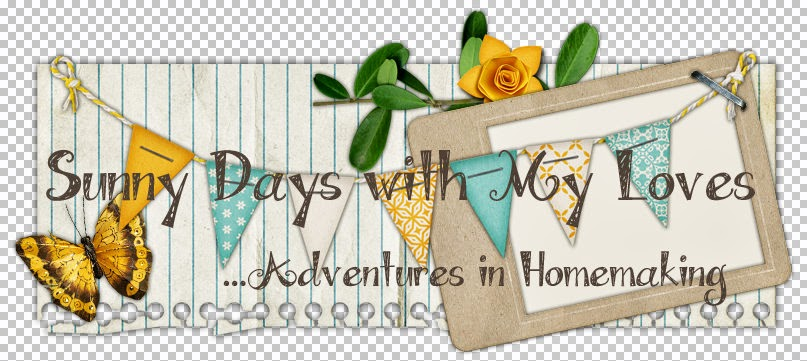 Sunny Days With My Loves - Adventures in Homemaking