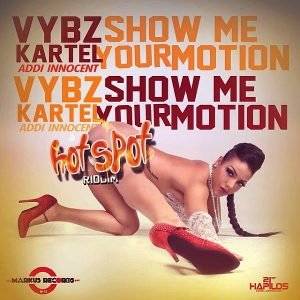 VYBZ KARTEL (ADDI INNOCENT) - SHOW ME YOUR MOTION - HOT SPOT RIDDIM - MARKUS RECORDS [FMI]