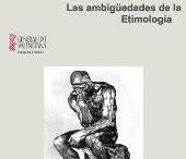 Las ambigüedades de la Etimología