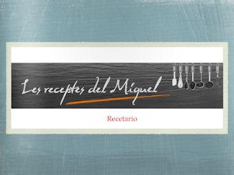Recetario de Les Receptes del Miquel
