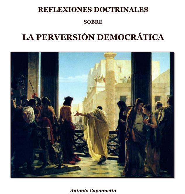 http://www.mediafire.com/view/8bp9anqmg9n89ez/Reflexiones_doctrinales_sobre_la_perversion_democratica(Antonio_Caponnetto).pdf