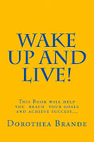 Dorothea Brande wake up and live frases de motivacion